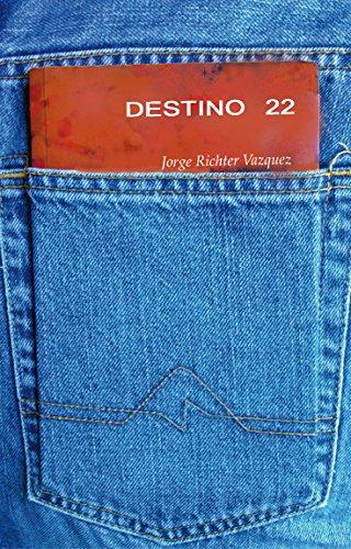DESTINO 22 por Jorge Richter Vazquez