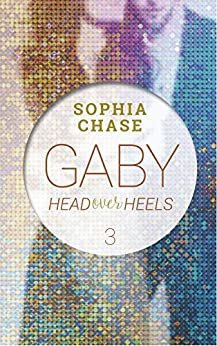 Head over Heels - Gaby Band 3 von [Chase, Sophia]