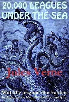 20,000 Leagues Under the Sea (with the original illustrations by Alphonse de Neuville) par [Verne, Jules]