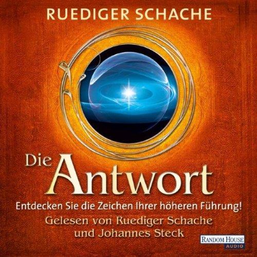 Buchseite und Rezensionen zu 'Die Antwort: Entdecken Sie die Zeichen Ihrer höheren Führung!' von Ruediger Schache
