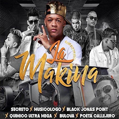 La Makina (feat. Musicologo, Black Jonas Point, Quimico Ultra Mega, Bulova & Poeta Callejero) [Explicit]