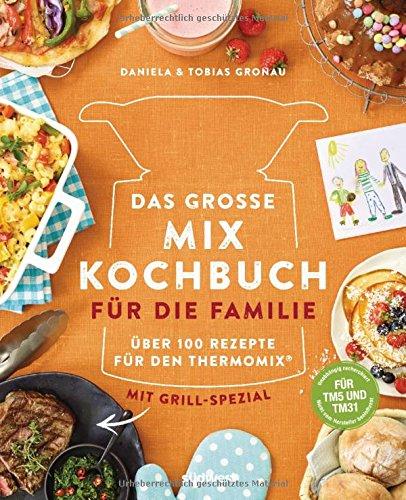Buchseite und Rezensionen zu 'Das große Mix-Kochbuch für die Familie' von Daniela Gronau-Ratzeck