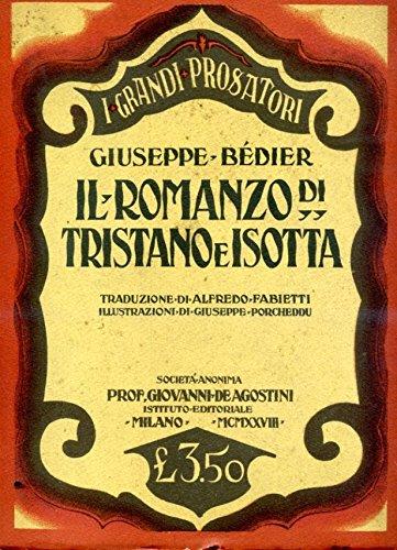 Il romanzo di Tristano e Isotta. Traduzione di Alfredo Fabietti. Illustrazioni di Giuseppe Porcheddu