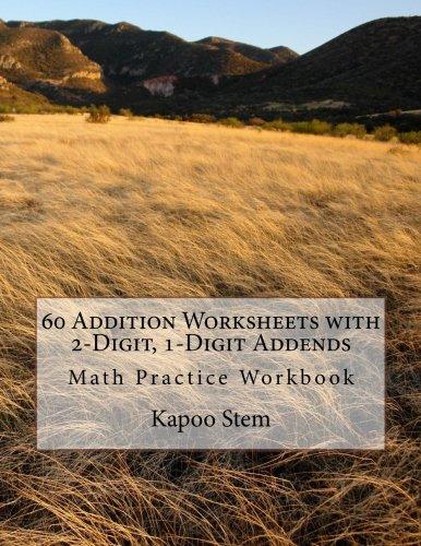 60 Addition Worksheets with 2-Digit, 1-Digit Addends: Math Practice Workbook: Volume 21 (60 Days Math Addition Series)