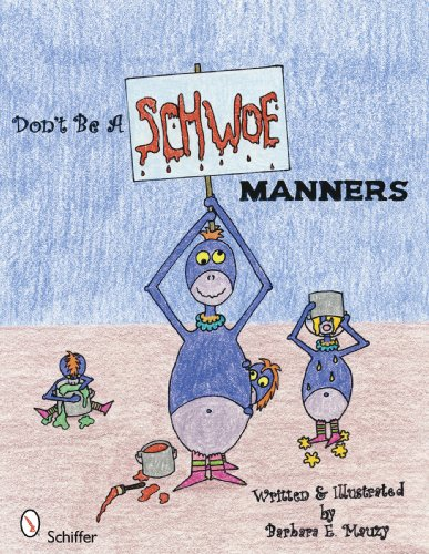 Don't Be a Schwoe: Manners