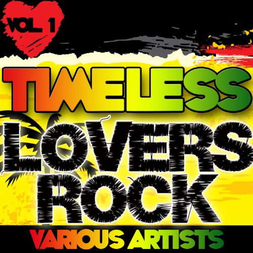 Timeless Lovers Rock Vol. 1