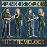 Songtexte von The Tremeloes - Silence Is Golden: The Best of the Tremeloes