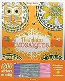 Mandalas mosaïques : Avec 120 stickers en relief