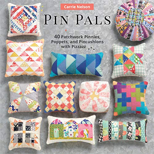 Pin Pals: 40 Patchwork Pinnies, Poppets, and Pincushions with Pizzazz (English Edition) -
