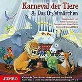 Karneval der Tiere & Das Orgelmärchen: Klangvolle Geschichten mit Orgelmusik von Camille Saint-Saens, Louis-Claude Daquin, Francois Couperin u.w.