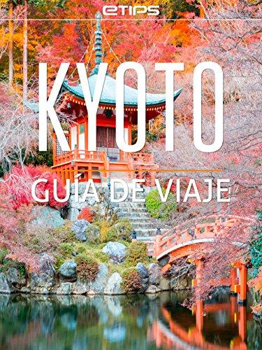Kyoto Guía de Viaje
