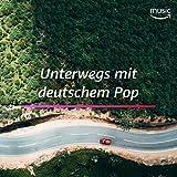 Unterwegs mit deutschem Pop
