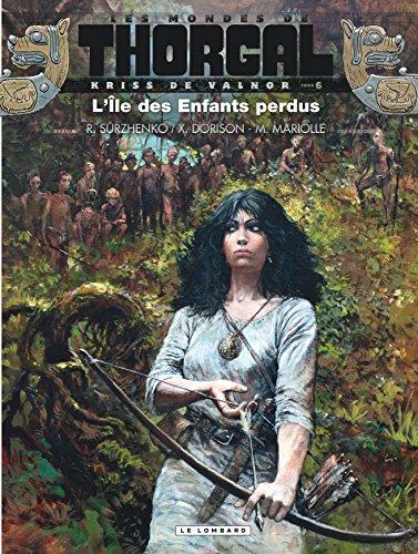 Kriss de Valnor - tome 6 - L'Ile des Enfants perdus par Dorison Xavier