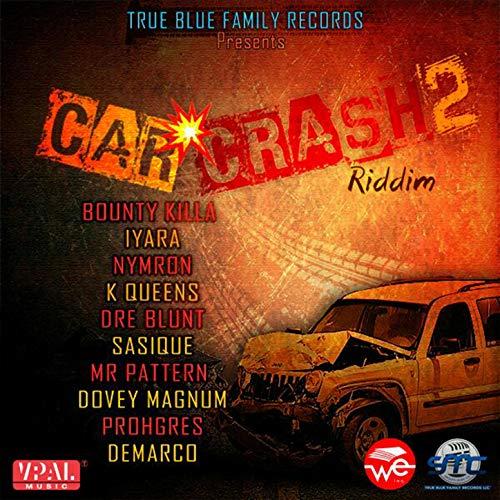 Car Crash 2 Riddim [Explicit]