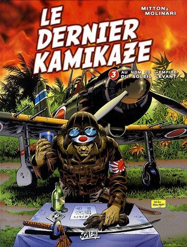 Le dernier kamikaze, Tome 3 : Au nom de l'empire du soleil levant
