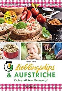mixtipp Lieblingsdips & Aufstriche: Kochen mit dem Thermomix: Kochen mit dem...