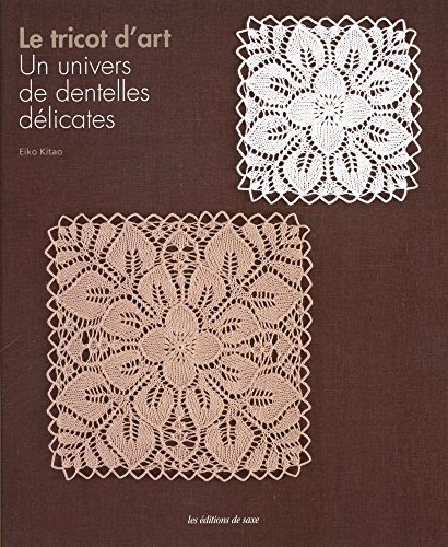 Le tricot d'art : Un univers de dentelles dlicates