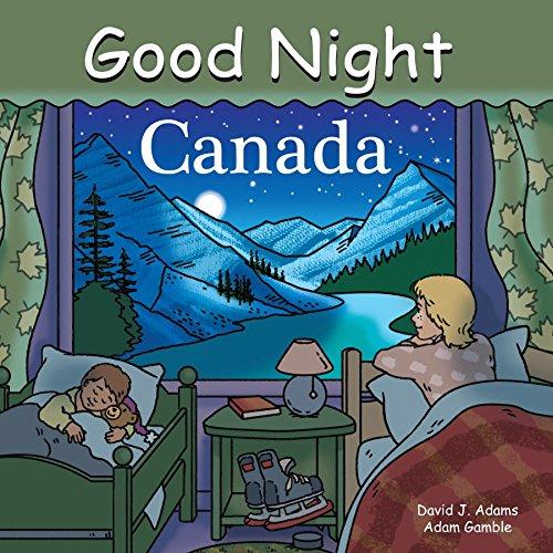 Good Night Canada (Good Night Our World) - Entdecken Kanada