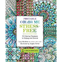 Portable Color Me Stress-Free: 70 Coloring Templates to Unplug and Unwind (Zen Coloring Book)
