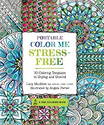Portable Color Me Stress-Free: 70 Coloring Templates to Boost Strength and Courage (A Zen Coloring Book)