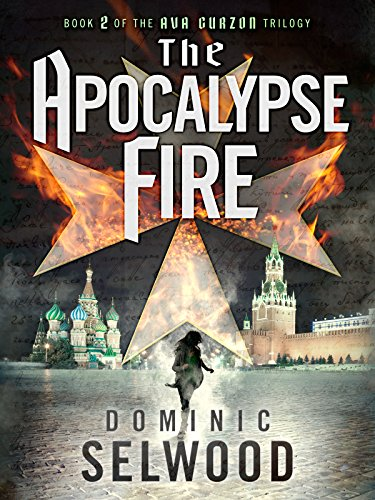 The apocalypse fire an ava curzon thriller ebook dominic selwood the apocalypse fire an ava curzon thriller ebook dominic selwood amazon kindle store fandeluxe Gallery