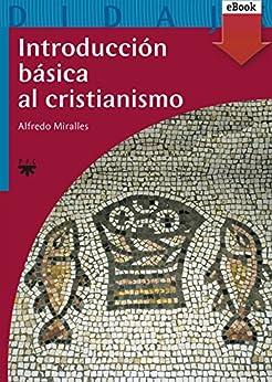 Introducción básica al cristianismo (eBook-ePub) (Didajé) de [Lozano, Alfredo Miralles]