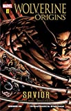 Wolverine: Origins Vol. 2: Savior (Wolverine - Origins Graphic Novel)