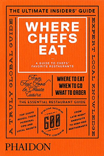Where Chefs Eat. A Guide To Chef's Favorite Restaurants (Cucina) por Joe Warwick