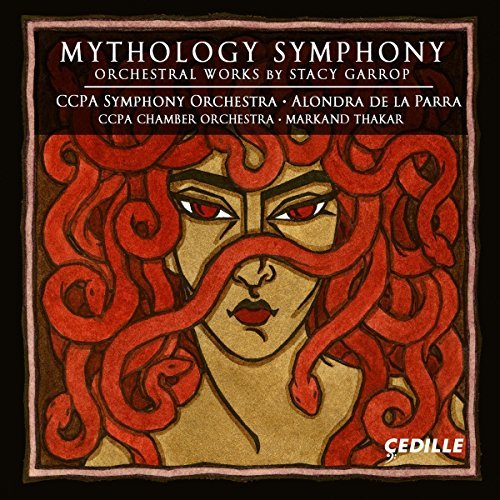 Garrop:Mythology Symphony [Alondra de la Parra; Markand Thakar, CCPA Symphony Orchestra; CCPA Chamber Orchestra] [CEDILLE RECORDS: CDR 90000 160] by CCPA Symphony Orchestra