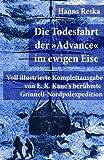 """Die Todesfahrt der """"Advance"""" im ewigen Eise: Voll illustrierte Komplettausgabe von E. K. Kane's berühmte Grinnell-Nordpolexpedition (RMS Titanic Vorgänger)"""