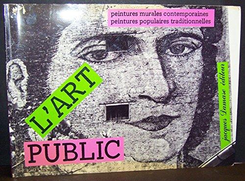L'ART PUBLIC: PEINTURES MURALES CONTEMPORAINES, PEINTURES POPULAIRES TRADITIONELLES (Public Art: Contemporary Mural Paintings, Traditional Popular Paintings) par Various