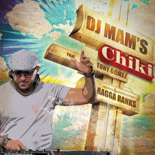 Chiki (feat. Tony Gomez & Ragga Ranks)