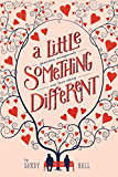 A Little Something Different: A Swoon Novel (Swoon Novels Book 1) (English Edition)