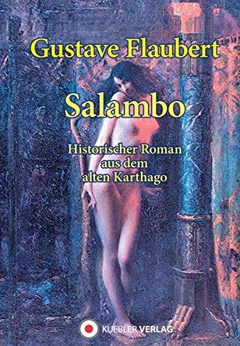 Salambo: Historischer Roman aus Alt-Karthago (Klassiker der historischen Romane)
