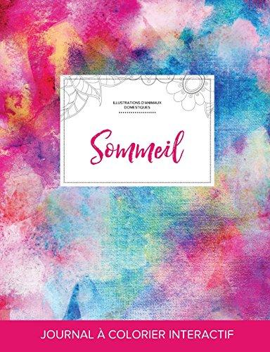 Journal de Coloration Adulte: Sommeil (Illustrations D'Animaux Domestiques, Toile ARC-En-Ciel) par Courtney Wegner