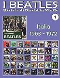 Scarica Libro I Beatles Rivista Di Dischi in Vinile Italia 1963 1972 (PDF,EPUB,MOBI) Online Italiano Gratis