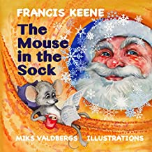 The Mouse in the Sock (Christmas Picture Book) (Beginner Readers, Values, Kindness and Sharing) (Sleepy Time Beginner Readers Book 5) (English Edition)
