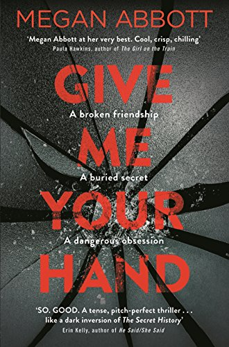 Give Me Your Hand (English Edition) eBook: Megan Abbott: Amazon.es ...