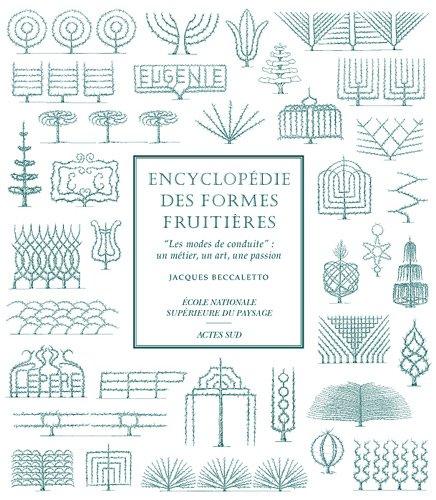 Encyclopédie des formes fruitières : Les modes de conduite : un métier, un art, une passion