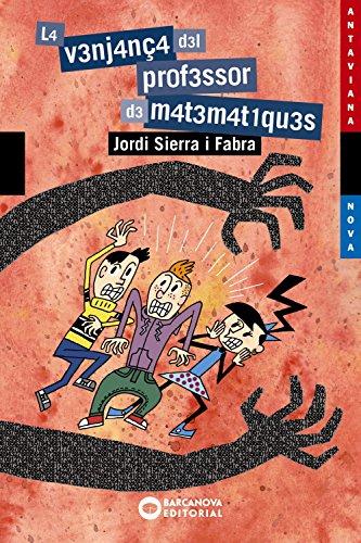 La venjança del professor de matemàtiques (Llibres Infantils I Juvenils - Antaviana)