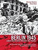 Berlin 1945 (deutsch): Leben nach dem Zweiten Weltkrieg