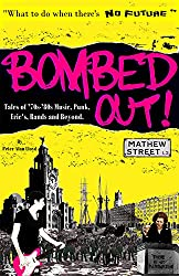 Bombed Out!: Tales of '70s -'80s Music, Punk, Eric's Bands and Beyond.
