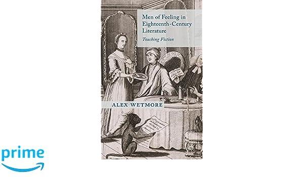 Men of Feeling in Eighteenth-Century Literature: Touching Fiction