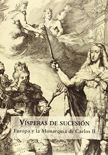 Descargar Libro Vísperas De Sucesión. Europa Y La Monarquía De Carlos II (Serie LEO BELGICUS) de Bernardo J. García García