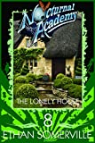Nocturnal Academy 8 - The Lonely House
