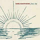 Songtexte von Daniel Martin Moore - Stray Age