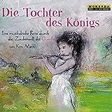 Die Tochter des Königs: Eine musikalische Reise durch die Zauberwelt der Querflöte