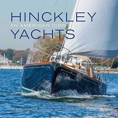 Hinckley Yachts: An American Icon por Nick, III Voulgaris