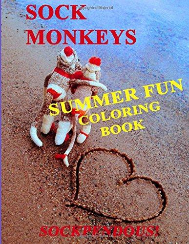Sock Monkeys: Summer Fun Coloring Book (Sock Monkey Handwerk)