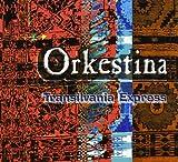 Orkestina-Transilvania Express -